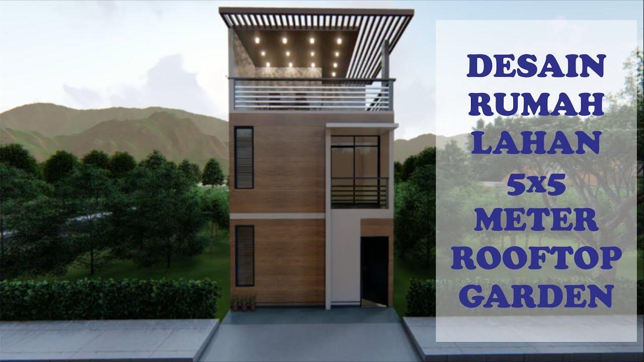 Desain Rumah 5 X 5 2 Lantai Roof Top Garden Youtube