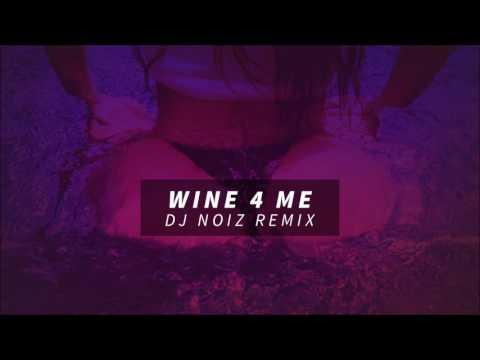WINE 4 ME (DJ NOIZ REMIX)