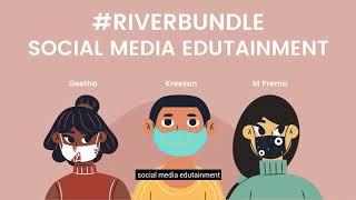 ECA2021_Candidate 5_Geetha Maniam_ #RiverBundle Social Media Edutainment