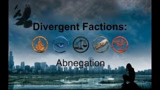 Divergent Factions: Abnegation
