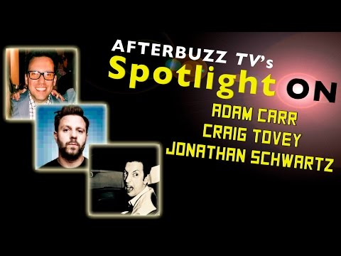 Adam Carr, Craig Tovey, and Jonathan Schwartz Interview | AfterBuzz TV's Spotlight On