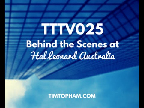 TTTV025: Behind the Scenes @ Hal Leonard Australia