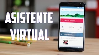 Detrás de las Apps: Los asistentes virtuales en Android
