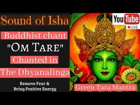 🔴 Green Tara Chant    Sound Of Isha    Om Tare Tuttare Ture Soha Mantra