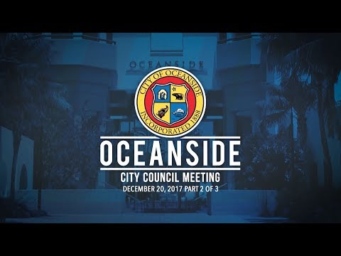 Oceanside City Council Meeting - December 20, 2017 Part 2