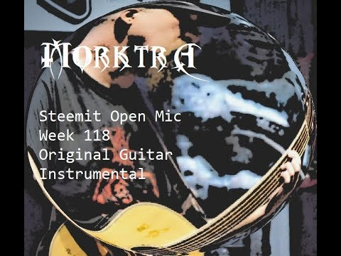 Steemit Open Mic Week 118 - Original Instrumental Guitar