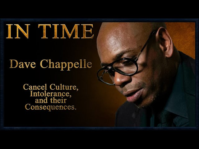Discussion: Dave Chappelle, Cancel Culture, Intolerance and it's Consequences.