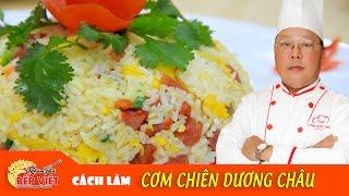 Cách làm Cơm Chiên Dương Châu ngon và hấp dẫn - Chef Vinh | Khám Phá Bếp Việt