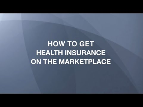 How to Get Health Insurance on the Marketplace (2017)
