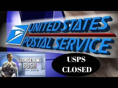 USPS IS CLOSED. George Bush Funeral