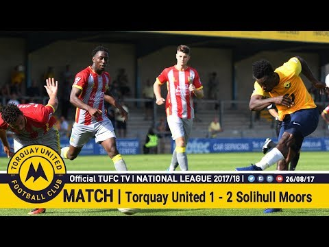Official TUFC TV | Torquay United 1 - 2 Solihull Moors 26/08/17
