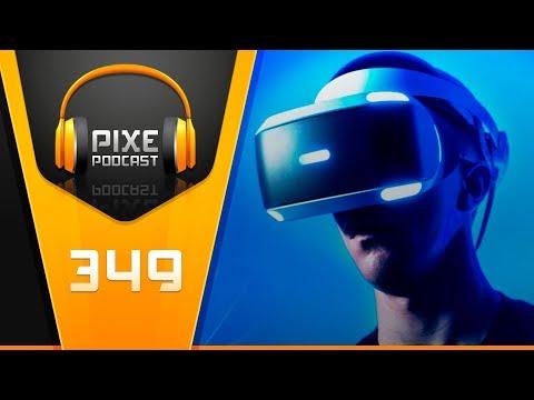 PixePodcast 349 -¿Cómo va el VR en los videojuegos?