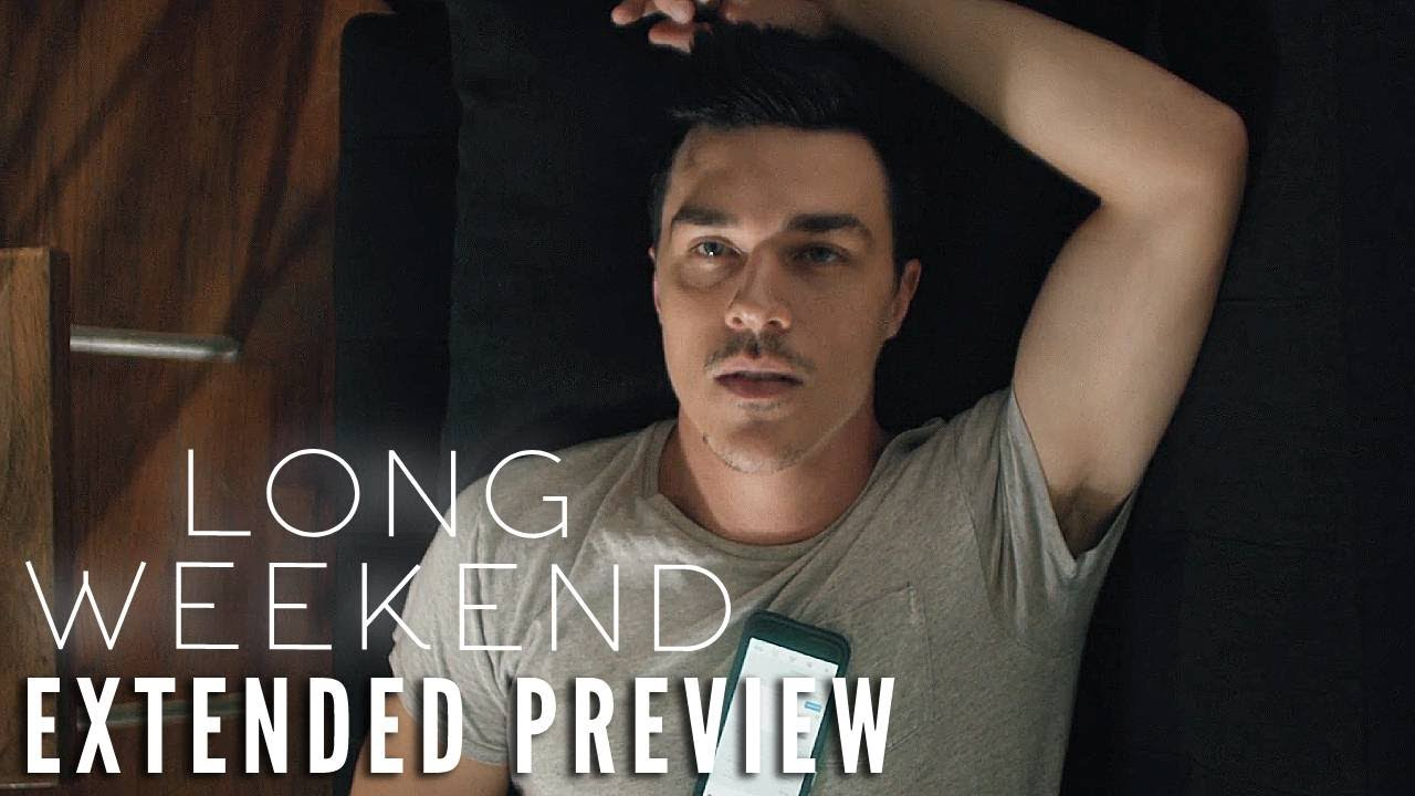 LONG WEEKEND - Extended Preview
