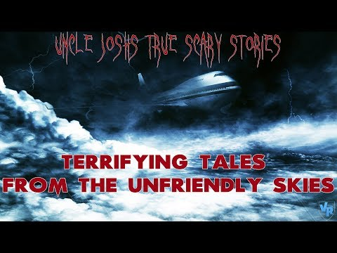 Uncle Josh's True Scary Stories | Terrifying Airplane Stories | Scary Stories In a Thunderstorm