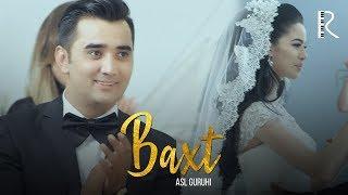 Asl guruhi - Baxt   Асл гурухи - Бахт