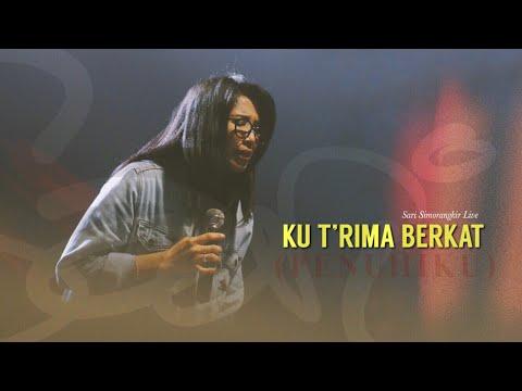 Sari Simorangkir - Ku T'rima Berkat/Penuhiku (Live)