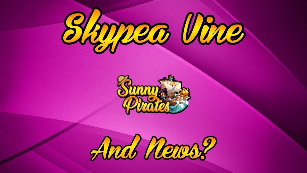 Skypea Vine and News?