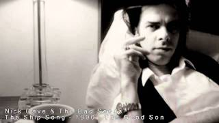 Nick Cave & The Bad Seeds - The Ship Song thumbnail