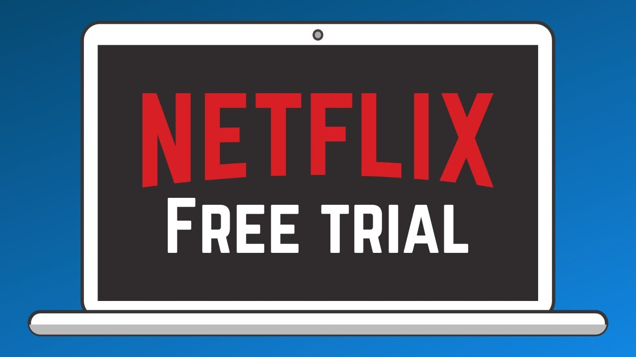 How To Sign Up For A Netflix Free Trial