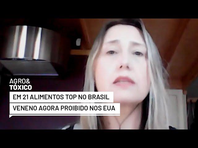 Tragédia Anunciada: Veneno agrotóxico proibido nos EUA presente em 21 principais alimentos no Brasil