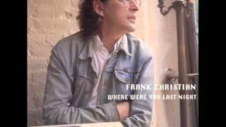 "FRANK CHRISTIAN ~ ""All Nite Long"""