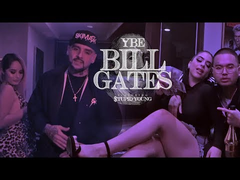 YBE - BILL GATES FT. $TUPID YOUNG [MUSIC VIDEO 2019]