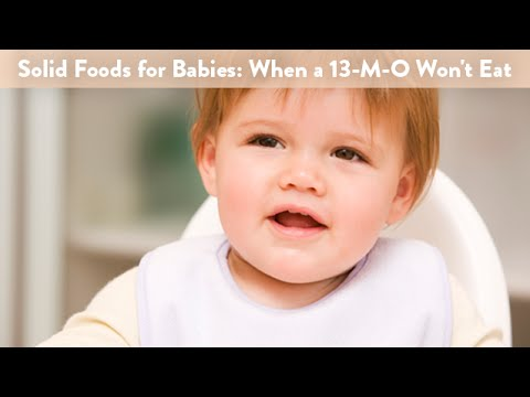 Solid Foods for Babies: When a 13 Month Old Won't Eat | CloudMom - YouTube