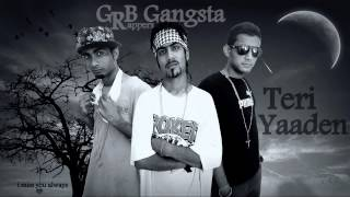 6.Teri Yaaden-GRB Gangsta (Rappers) Heart Tuching Latest Indian Hindi Punjabi Rap 2013