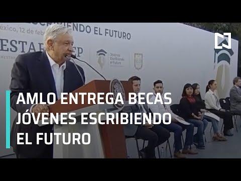 AMLO: Entrega de Becas, Jóvenes escribiendo el Futuro