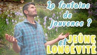 Jeûne & longévité - Goûtez à la fontaine de jouvence !