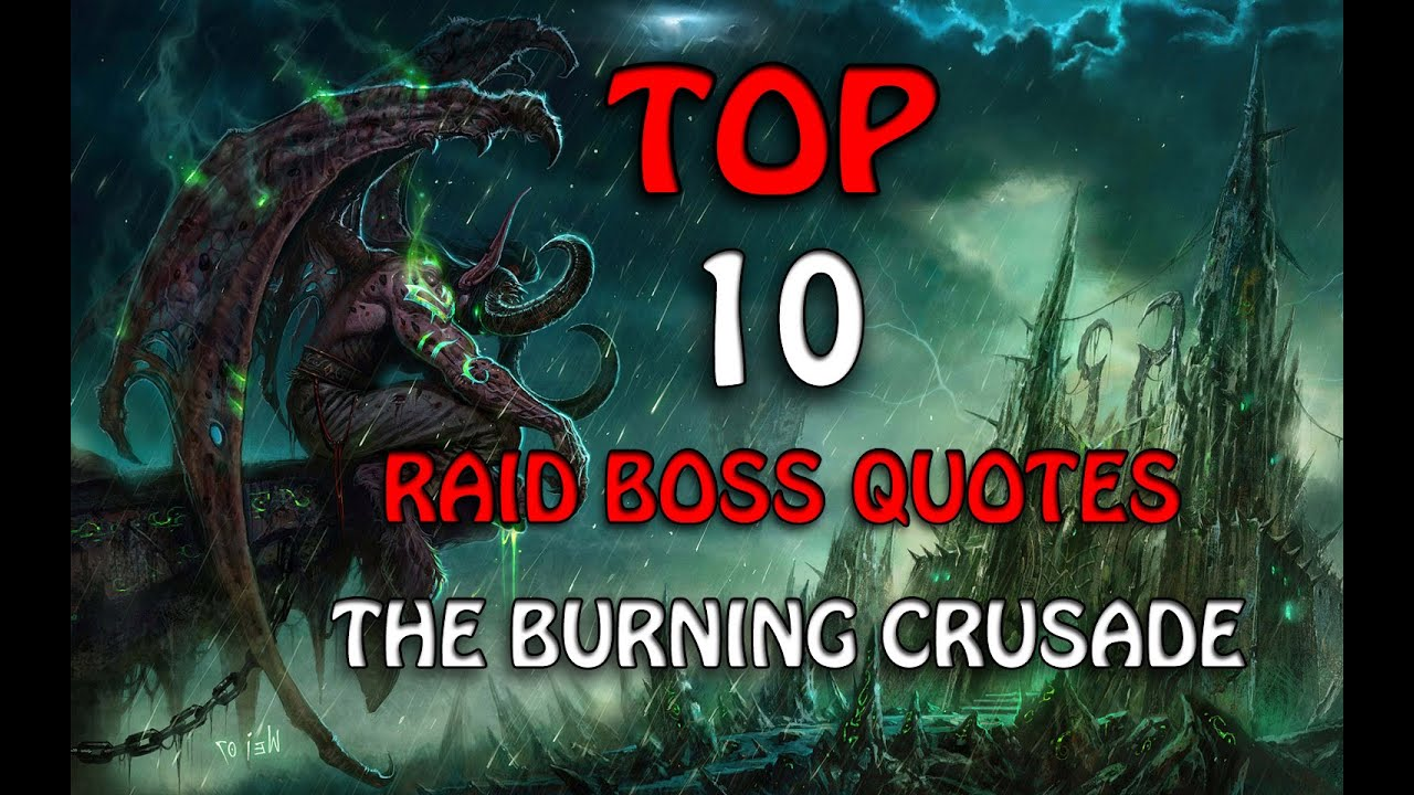 Top 10 Best Raid Boss Quotes World Of Warcraft The Burning