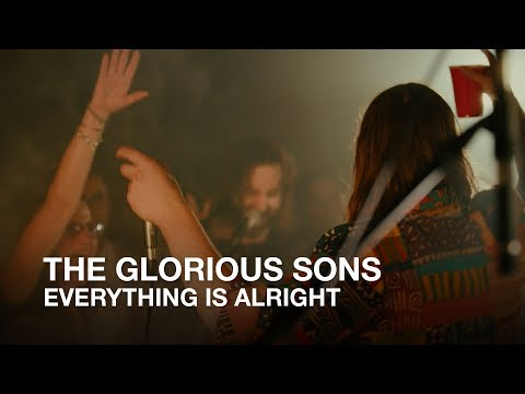 The Glorious Sons | Everything Is Alright | First Play Live
