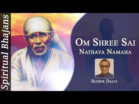 Om Shree Sai Nathaya Namaha Chanting Meditation - Sai Mantra - Peaceful Mantra Chanting