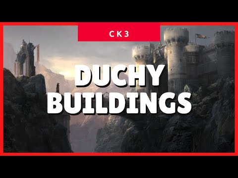 Crusader Kings 3 Duchy, Unique & Special Buildings (CK3 2021 Guide) ✔✔✔ |
