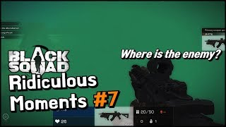 Black Squad - Ridiculous Moments #7 (Failure to Find The Enemy, etc.)
