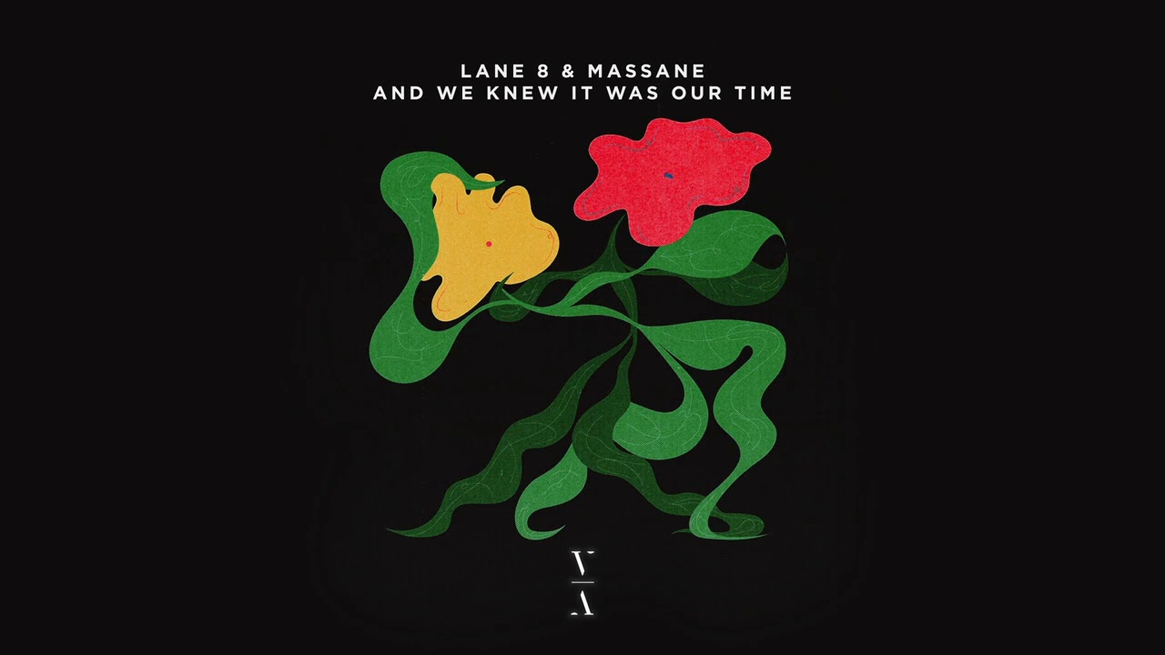 Download Lane 8 & Massane - And We Knew It Was Our Time