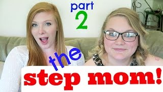 STEP MOMS & CUSTODY! - PT. 2