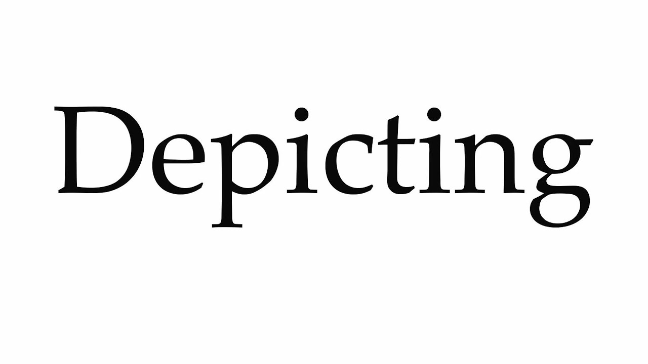 How to Pronounce Depicting