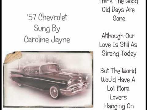 57 Chevrolet sung  Caroline Jayne