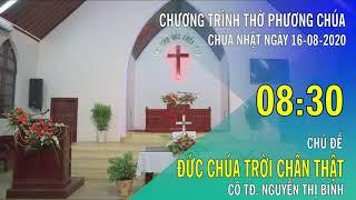 HTTL PHAN RANG - Chương trình thờ phượng Chúa - 16/08/2020