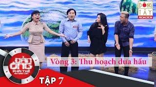 dan ong phai the  tap 7 vong 3 thu hoach dua hau