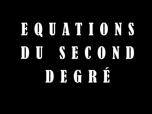 Equation second degré : cours et exercices de maths en 1ère