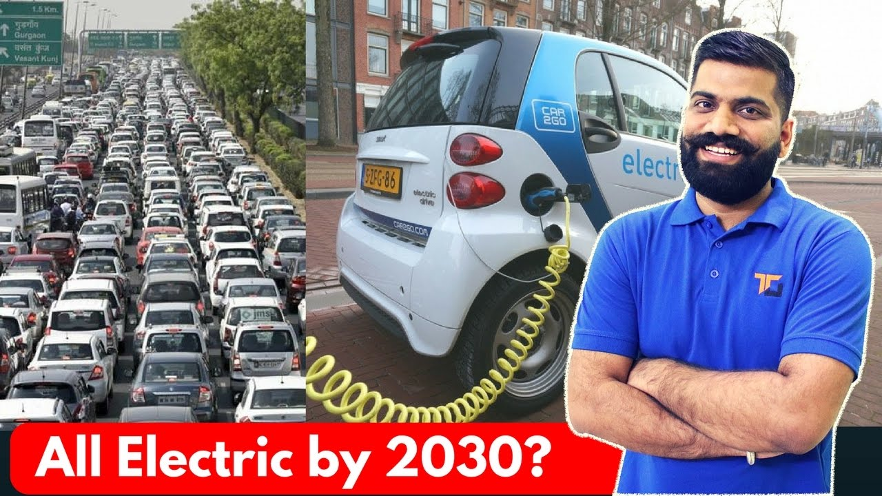 Only Electric Vehicles in INDIA by Year 2030? - My Opinions..