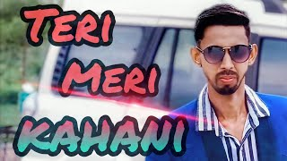 Teri meri kahani | Full Video Song | Ranu Mondal Himesh Reshammiya | Neha Kakkar |Up Tashan|.mp3