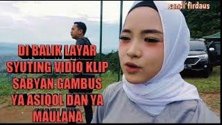 Video Dibalik layar syuting video klip sabyan gambus ya asiqol & ya Maulana | behind the scene download MP3, 3GP, MP4, WEBM, AVI, FLV September 2018