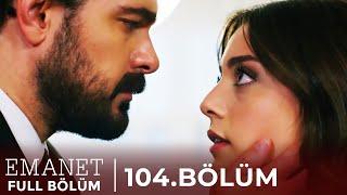 Emanet | 104. Bölüm