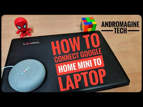 How To Connect Google Homi Mini To Laptop ?