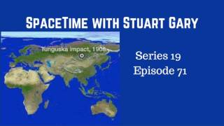 Confirmation - Tunguska was caused by asteroid airburst - SpaceTime with Stuart Gary S19E71