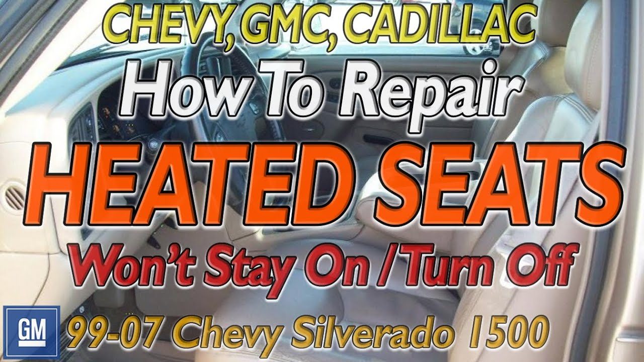 gm chevy silverado heated seats won\u0027t turn on how to fixgm chevy silverado heated seats won\u0027t turn on how to fix troubleshooting heated leather seat repair