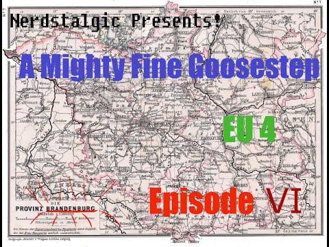 Nerdstalgic Presents! A Mighty Fine Goosestep, an EU4 series ep. 6